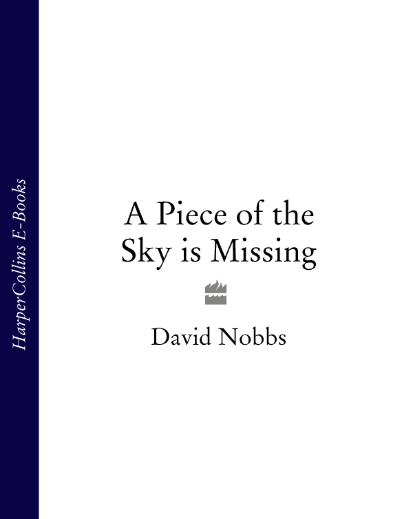 лучшая цена David Nobbs A Piece of the Sky is Missing