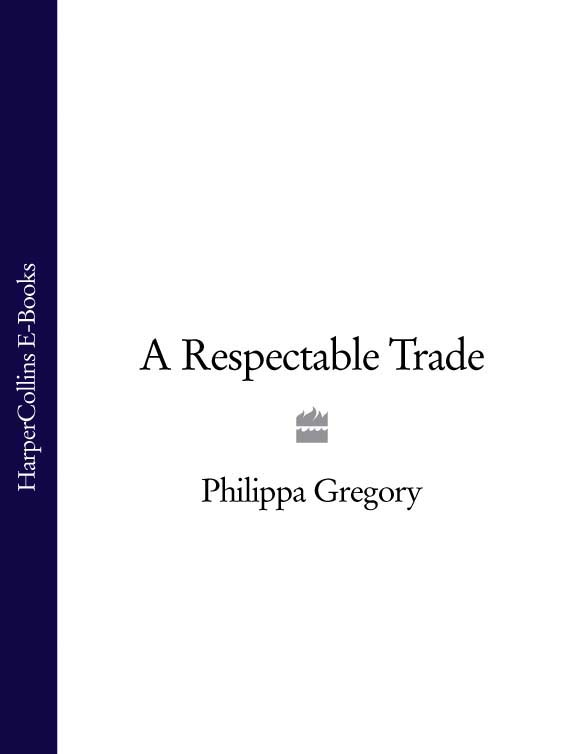 Philippa Gregory A Respectable Trade топ gregory gregory mp002xw0xk3b page 6