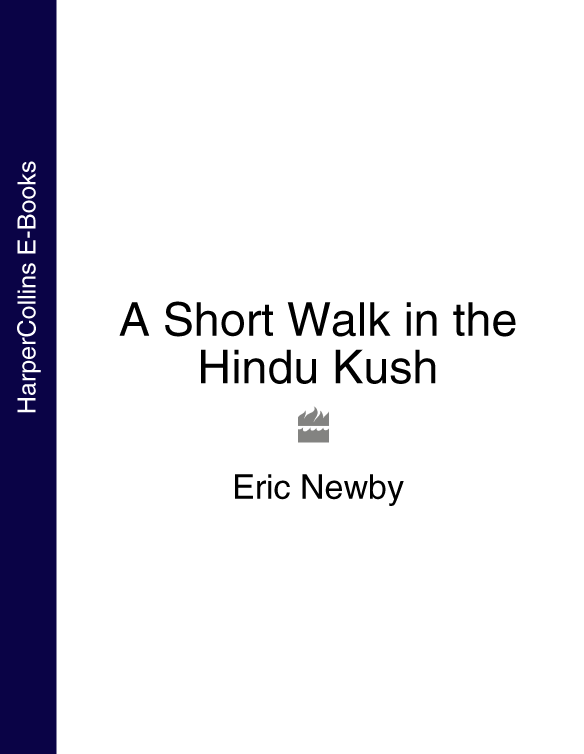 Eric Newby A Short Walk in the Hindu Kush