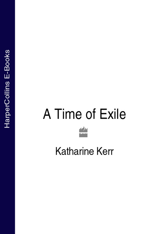 Katharine Kerr A Time of Exile nicole jalonen rooted in dreams