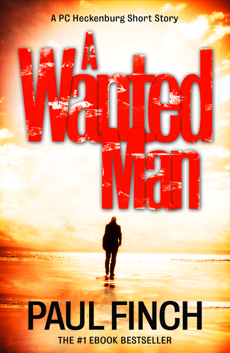 Paul Finch A Wanted Man [A PC Heckenburg Short Story] a wanted man