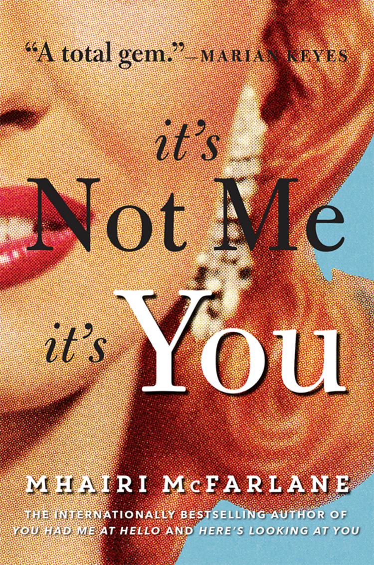 Mhairi McFarlane It's Not Me, It's You