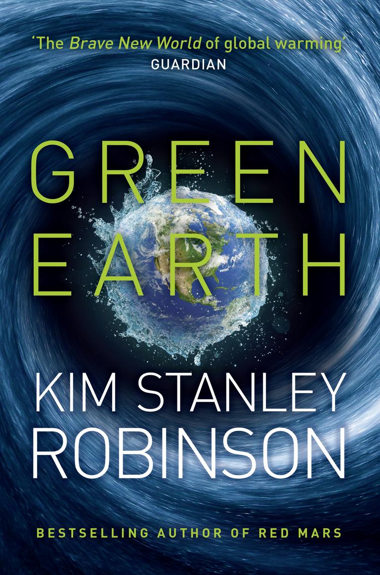 Kim Stanley Robinson Green Earth kim stanley robinson green mars