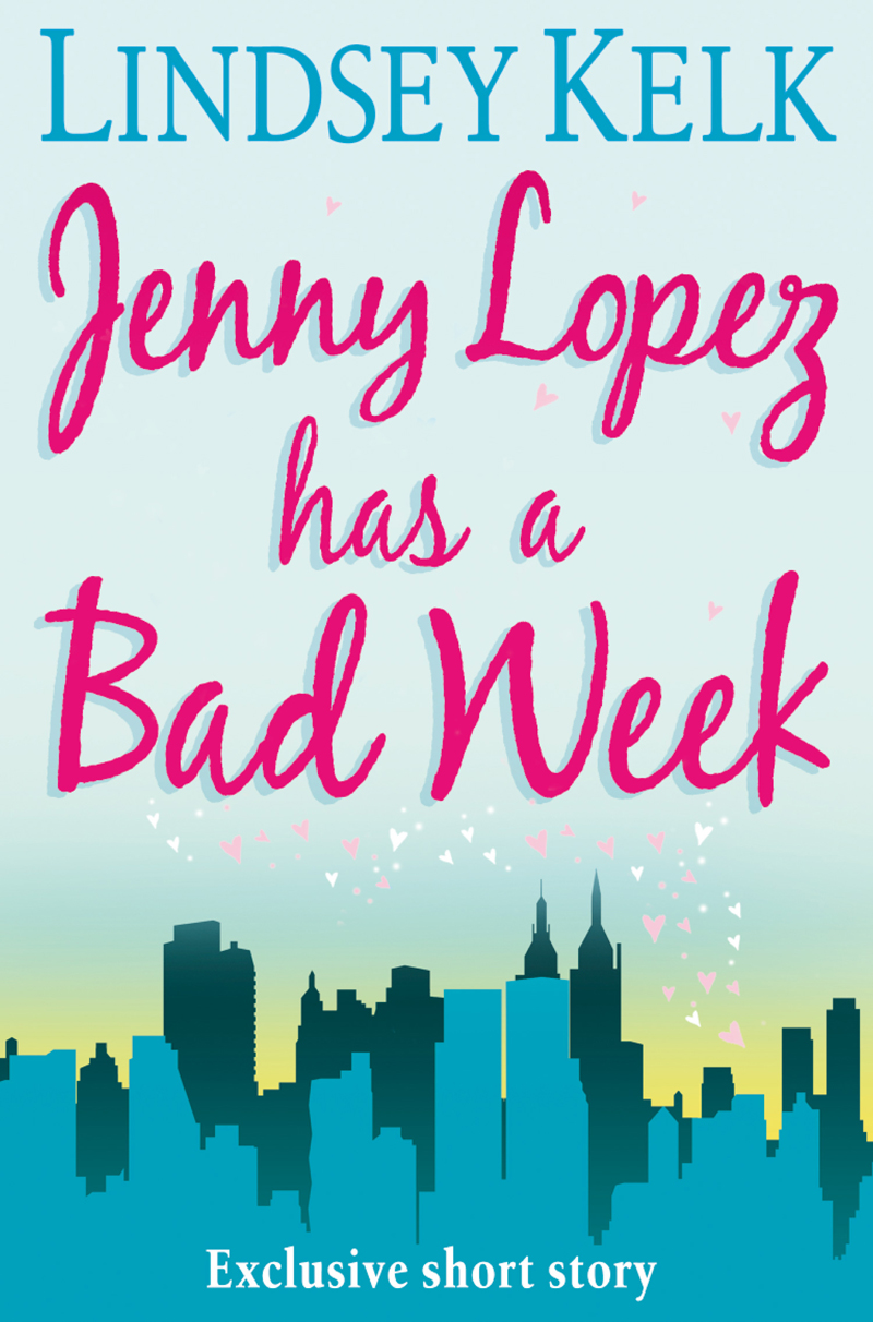 Lindsey Kelk JENNY LOPEZ HAS A BAD WEEK: AN I HEART SHORT STORY пальто alix story alix story mp002xw13vur
