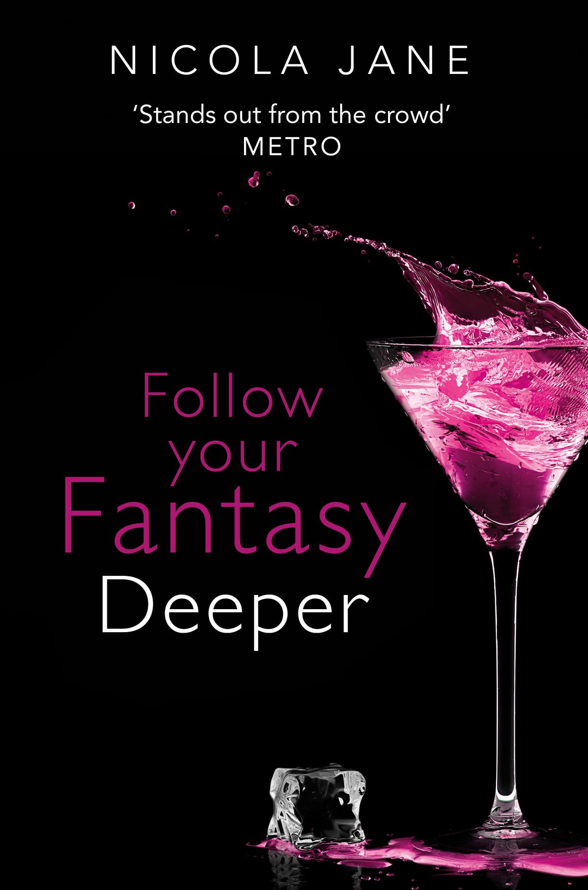 Nicola Jane Follow Your Fantasy: Deeper nicola jane follow your fantasy deeper