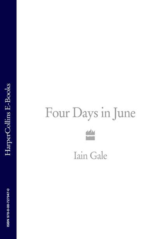 Iain Gale Four Days in June iain gale man of honour