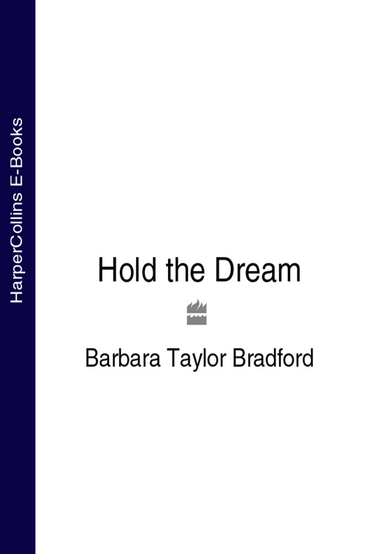 Barbara Taylor Bradford Hold the Dream barbara taylor bradford three weeks in paris