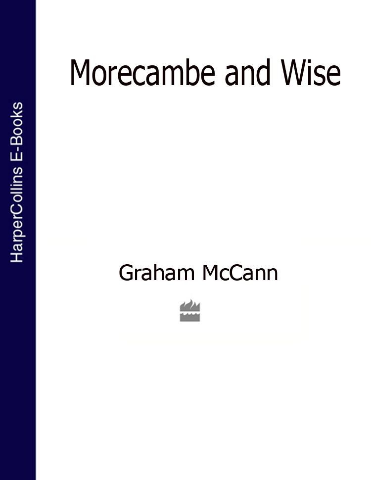 Graham McCann Morecambe and Wise (Text Only)