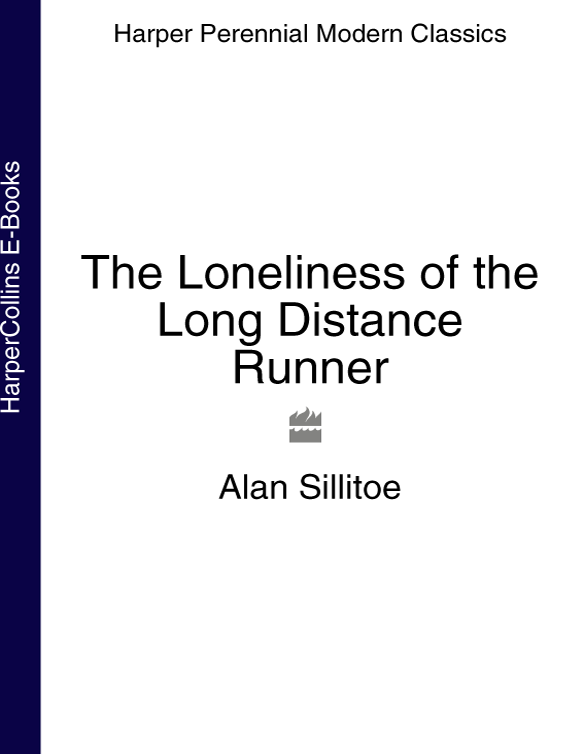 Alan Sillitoe The Loneliness of the Long Distance Runner alan garfoot the master codex