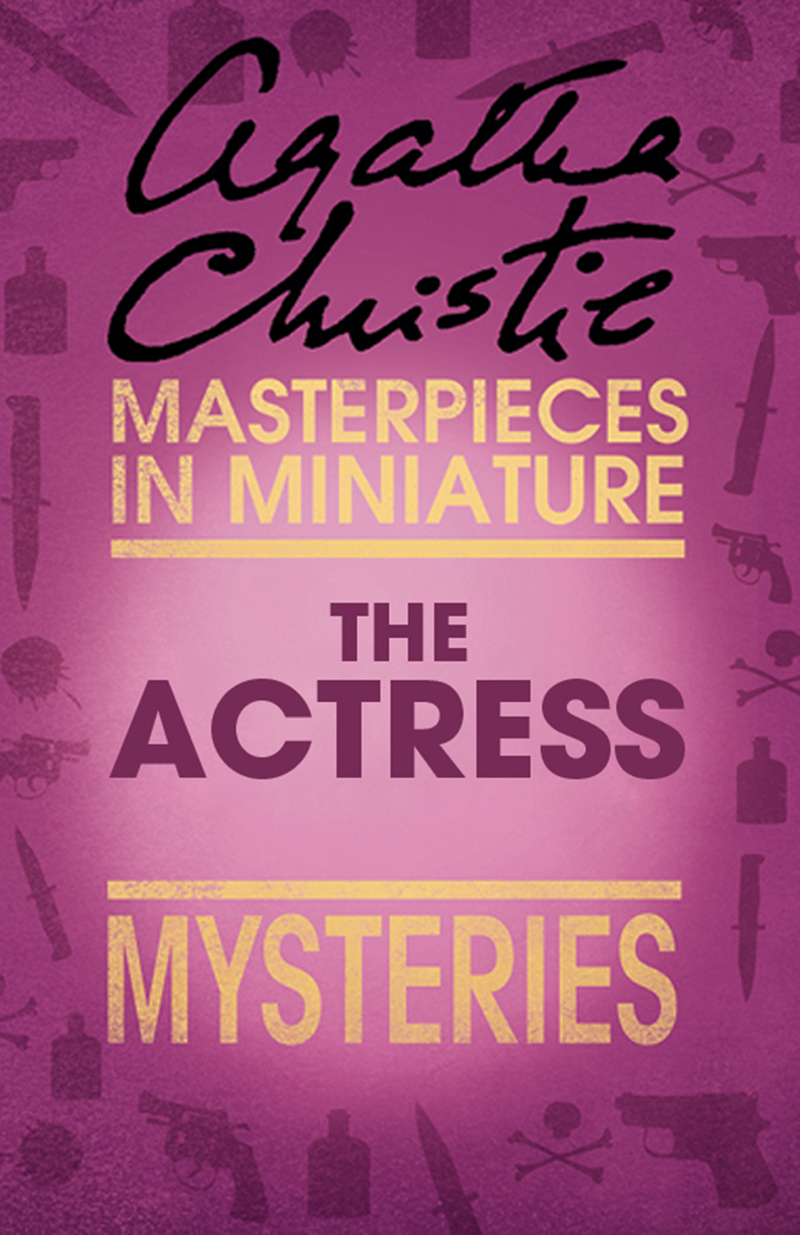 Агата Кристи The Actress: An Agatha Christie Short Story agatha christie the companion a miss marple short story