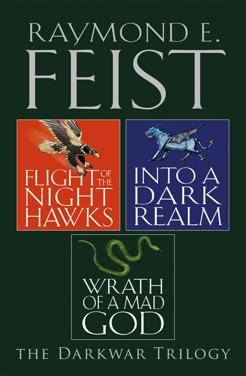 Raymond E. Feist The Complete Darkwar Trilogy: Flight of the Night Hawks, Into a Dark Realm, Wrath of a Mad God wrath of a mad god darkwar book 3