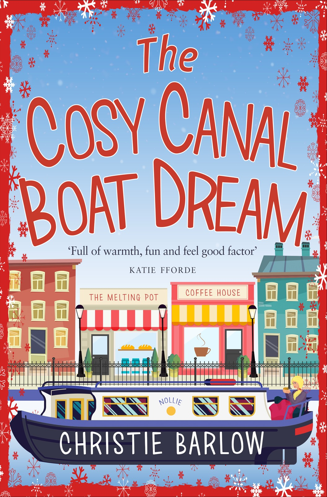 Christie Barlow The Cosy Canal Boat Dream: A funny, feel-good romantic comedy you won't be able to put down! holly martin the guestbook at willow cottage a feel good romantic comedy to make you smile