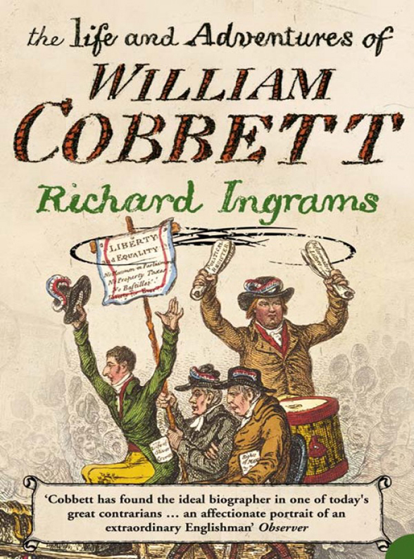Richard Ingrams The Life and Adventures of William Cobbett цена