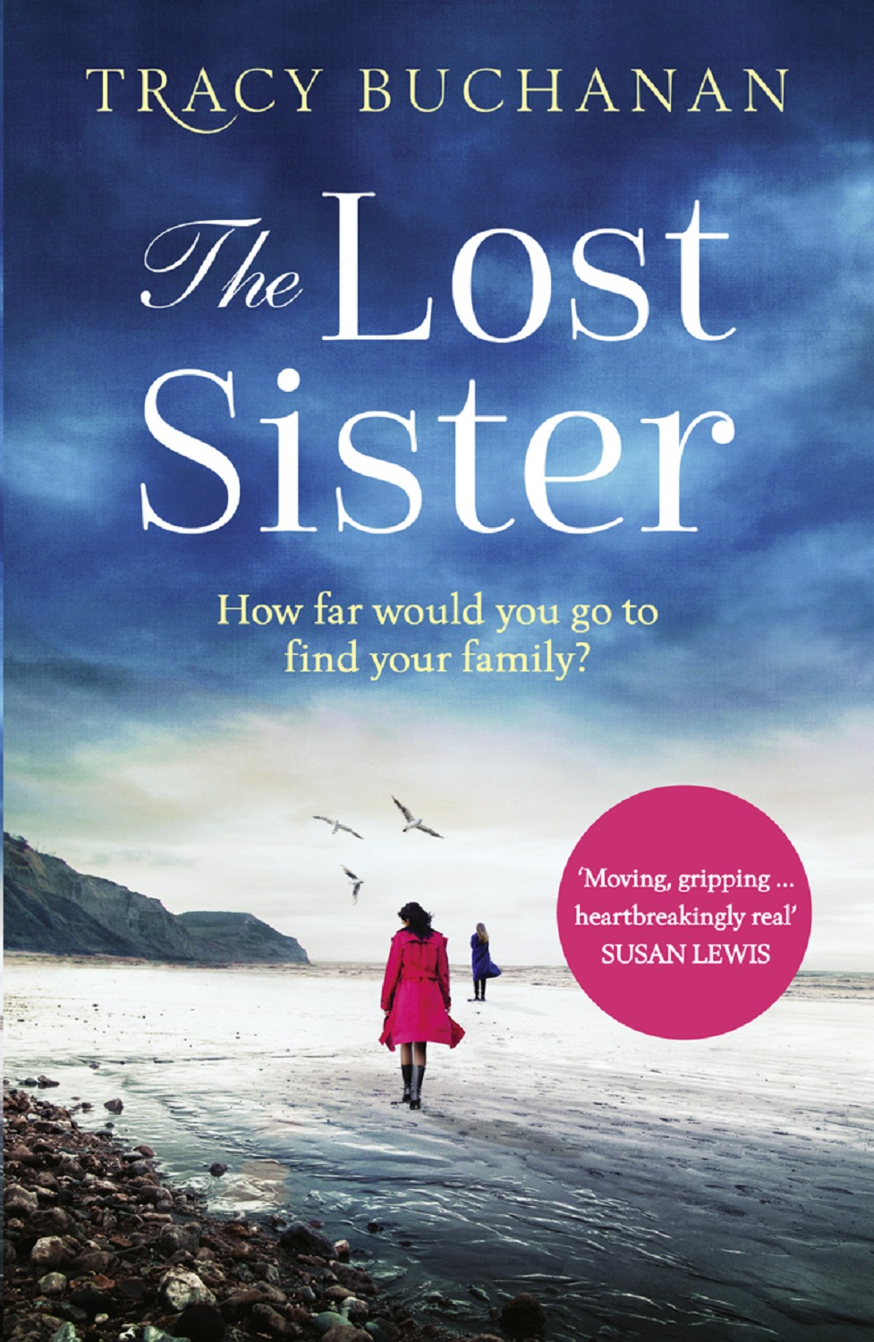 Tracy Buchanan The Lost Sister: A gripping emotional page turner with a breathtaking twist laura elliot the lost sister