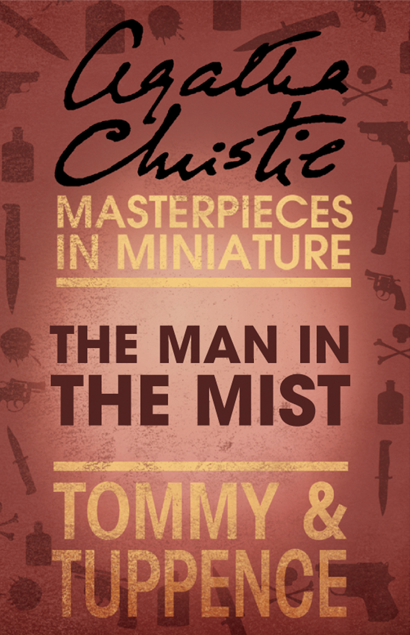 Агата Кристи The Man in the Mist: An Agatha Christie Short Story