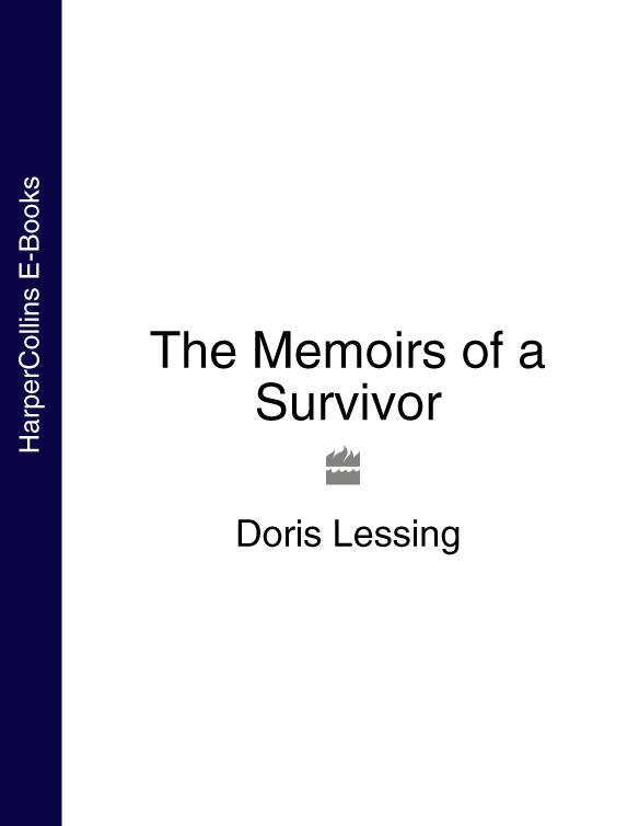 Doris Lessing The Memoirs of a Survivor doris lessing the grass is singing