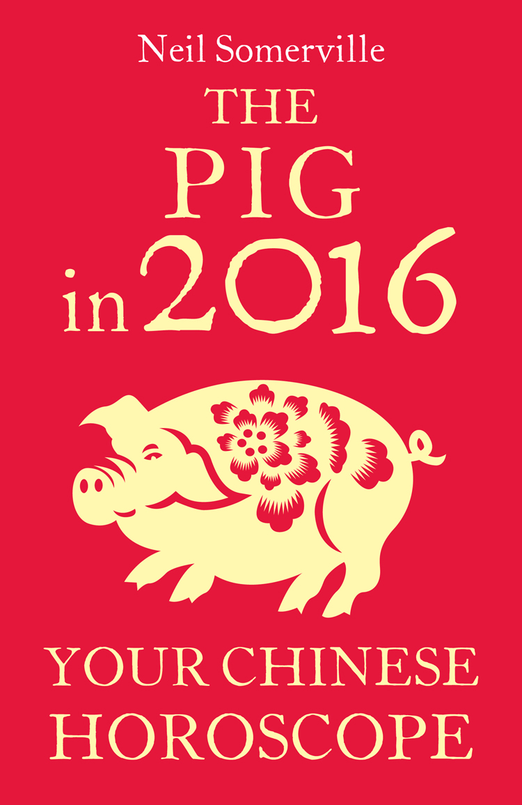 Neil Somerville The Pig in 2016: Your Chinese Horoscope neil somerville your chinese horoscope 2011