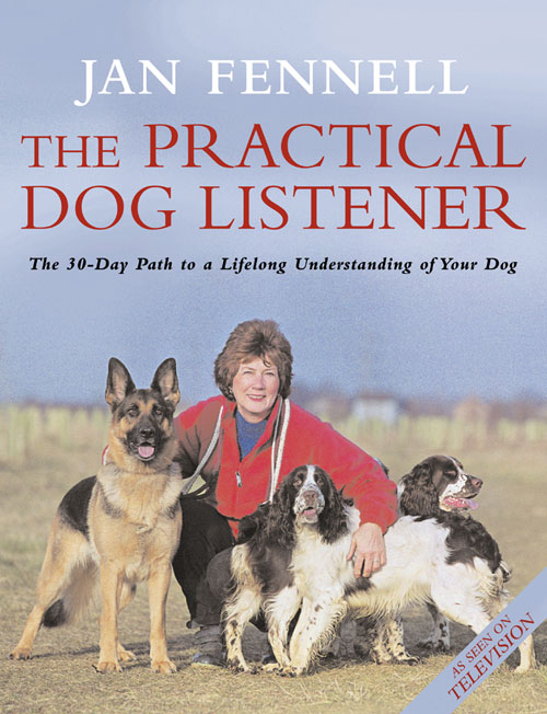 Jan Fennell The Practical Dog Listener: The 30-Day Path to a Lifelong Understanding of Your Dog digby dog saves the day