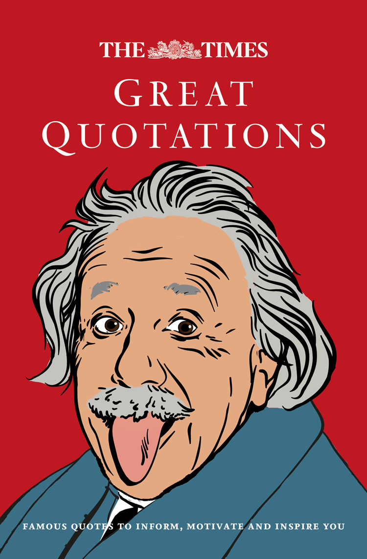 James Owen The Times Great Quotations: Famous quotes to inform, motivate and inspire love selected quotations