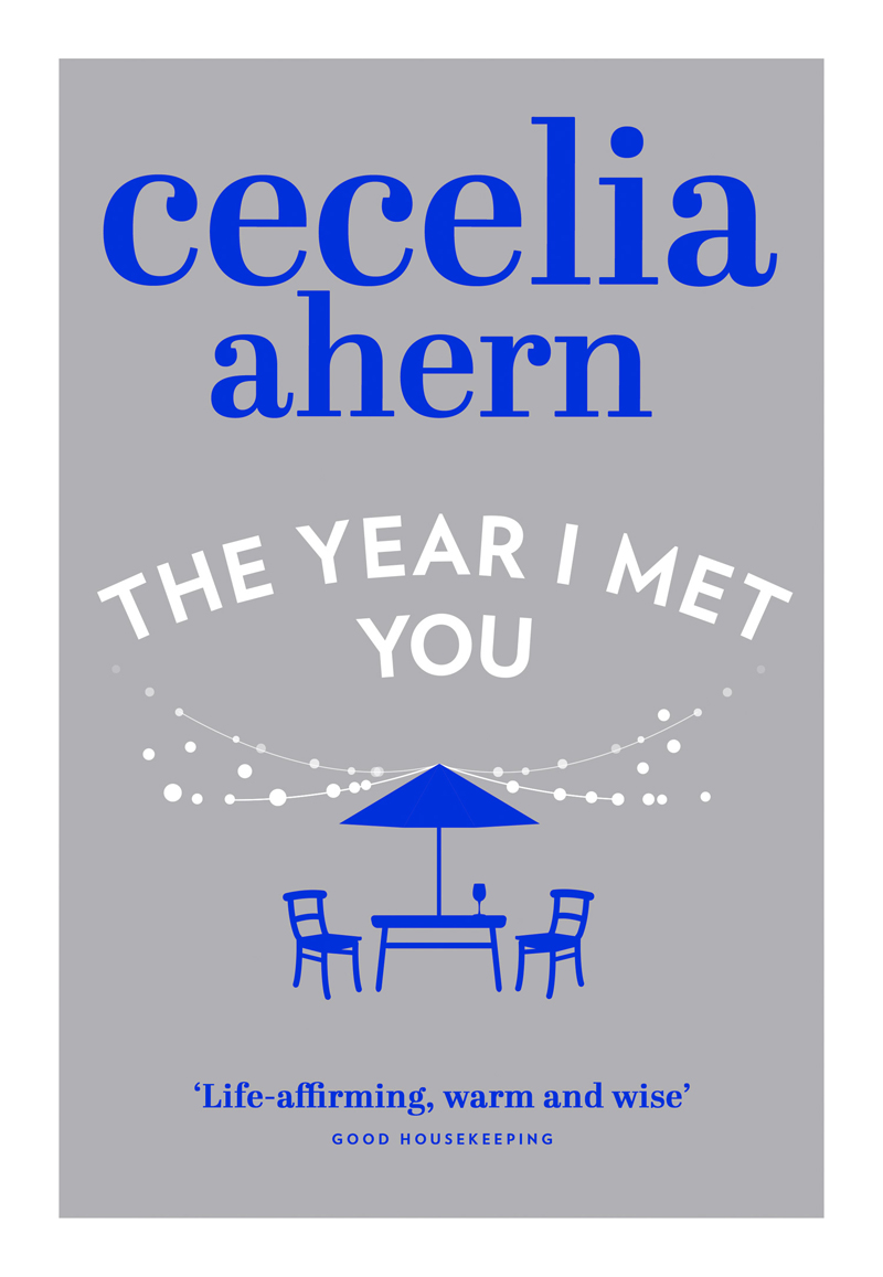 Cecelia Ahern The Year I Met You cecelia ahern where rainbows end
