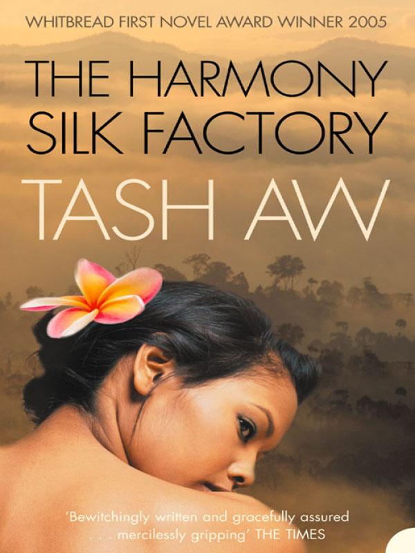 Tash Aw The Harmony Silk Factory