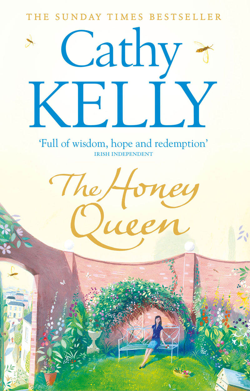 Cathy Kelly The Honey Queen cathy kelly cathy kelly 3 book collection 1 lessons in heartbreak once in a lifetime homecoming