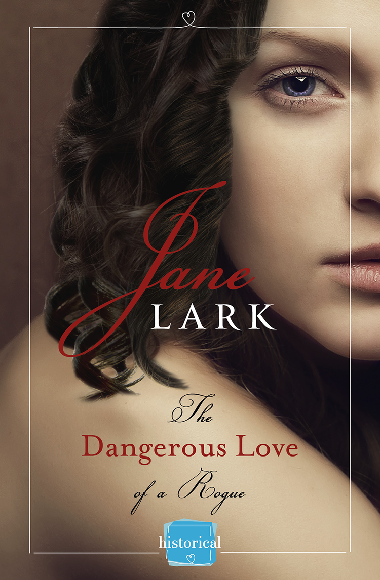 Jane Lark The Dangerous Love of a Rogue lark