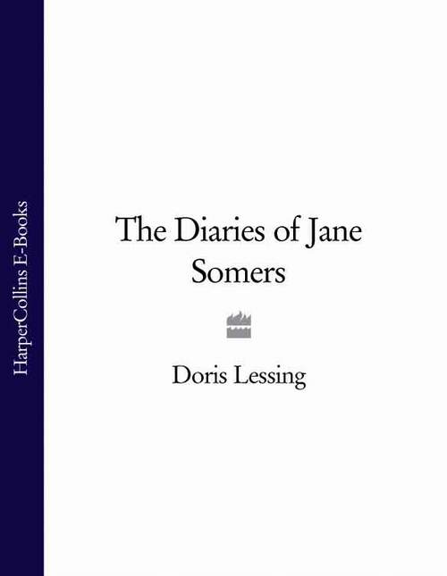 Doris Lessing The Diaries of Jane Somers цены онлайн