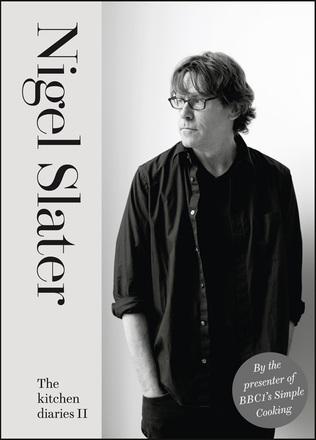Nigel Slater The Kitchen Diaries II simon stallard the hidden hut irresistible recipes from cornwall's best kept secret