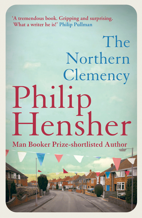 Philip Hensher The Northern Clemency philip hensher scenes from early life