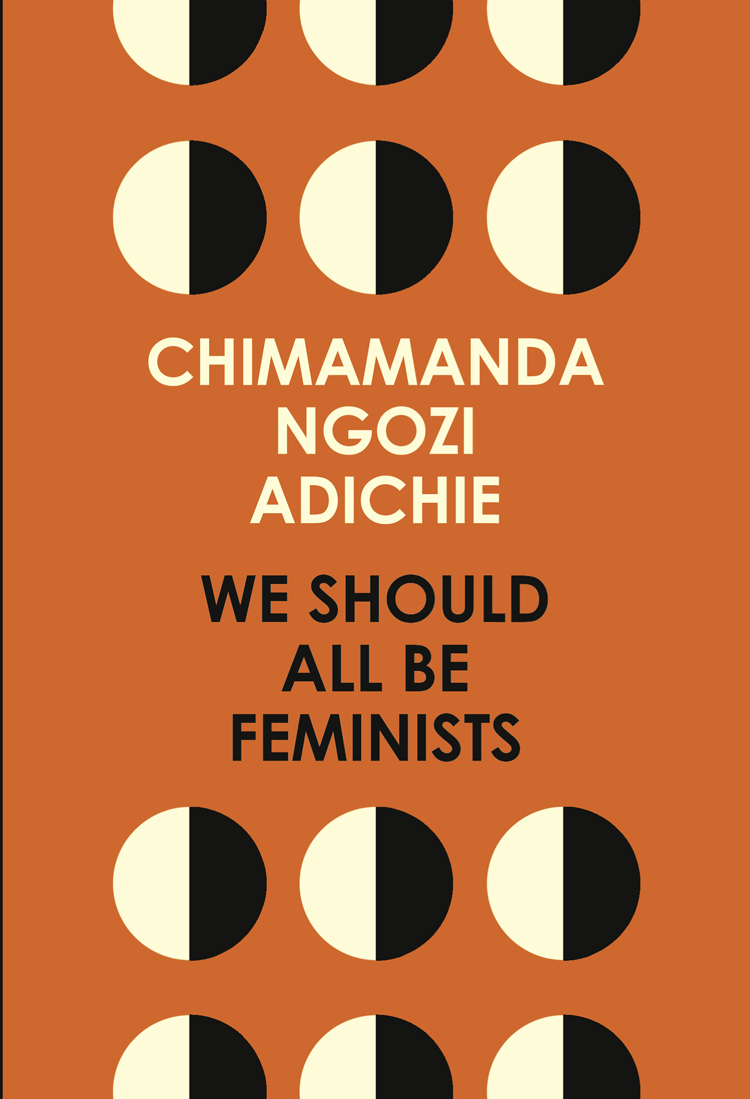 купить Chimamanda Ngozi Adichie We Should All Be Feminists