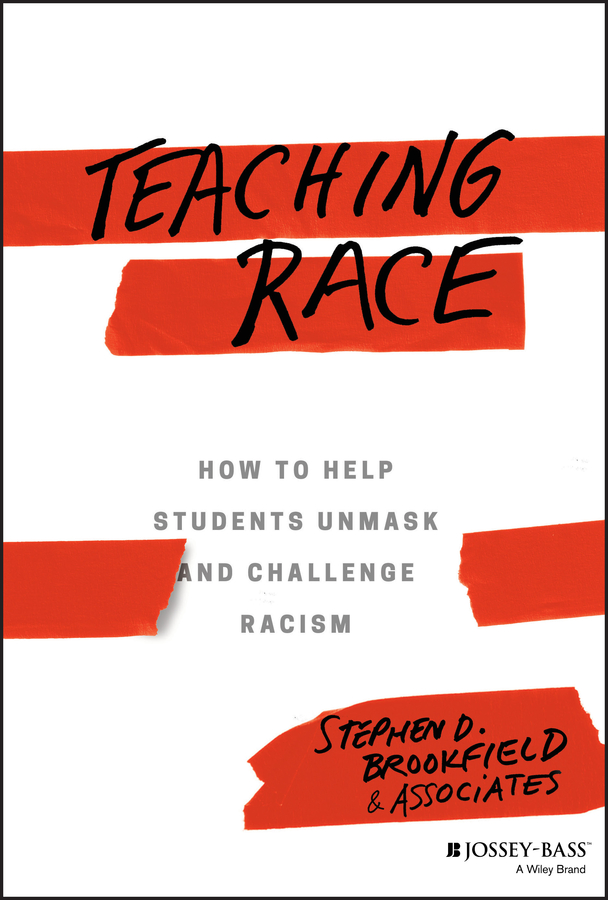 Stephen Brookfield D. Teaching Race. How to Help Students Unmask and Challenge Racism skiip28anb16v1 28anb16v1 module igbt skiip 28anb16v1