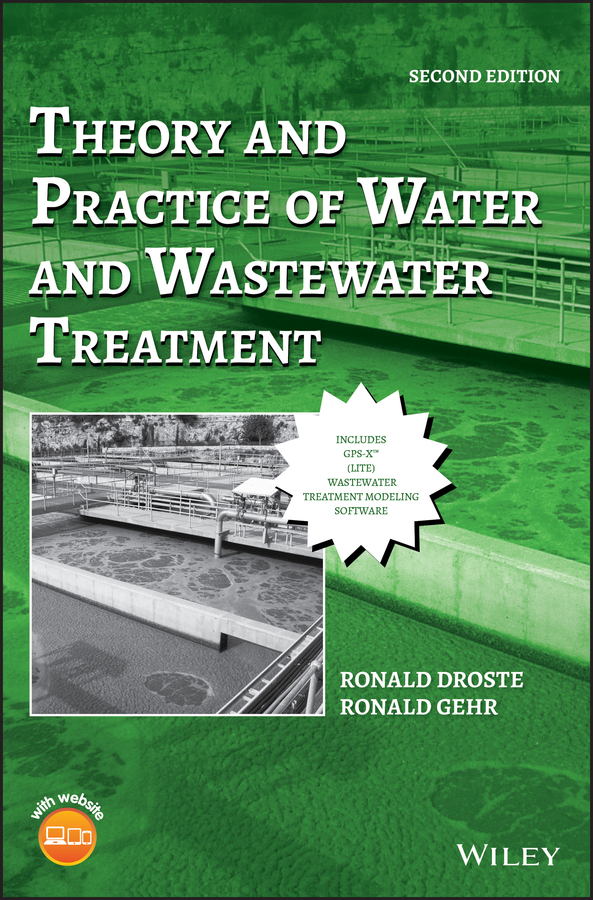 Ronald Droste L. Theory and Practice of Water and Wastewater Treatment mathematical modelling and simulation of wastewater treatment plants