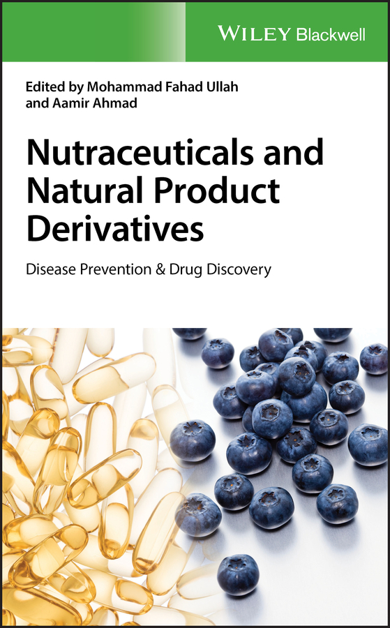 Aamir Ahmad Nutraceuticals and Natural Product Derivatives. Disease Prevention & Drug Discovery