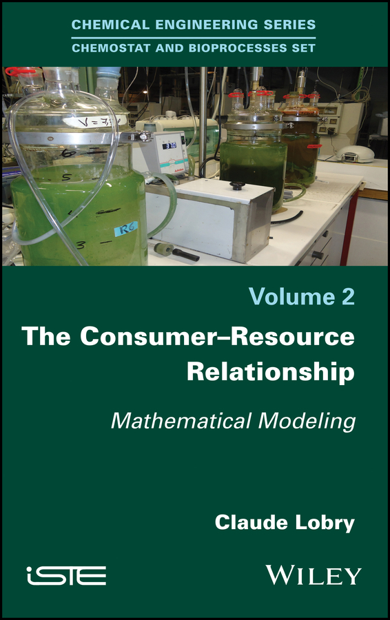 Claude Lobry The Consumer-Resource Relationship. Mathematical Modeling