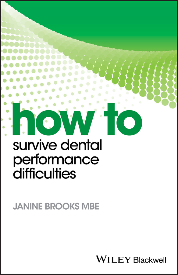 Janine Brooks How to Survive Dental Performance Difficulties how to survive christmas