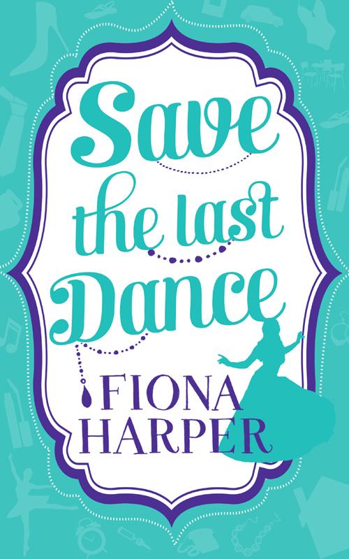 Fiona Harper Save the Last Dance: The Ballerina Bride / Invitation to the Boss's Ball fiona harper invitation to the boss s ball