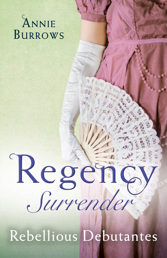 ANNIE BURROWS Regency Surrender: Rebellious Debutantes: Lord Havelock's List / Portrait of a Scandal annie burrows courtship in the regency ballroom his cinderella bride devilish lord mysterious miss