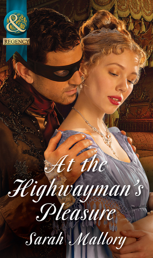 Sarah Mallory At the Highwayman's Pleasure split by a kiss