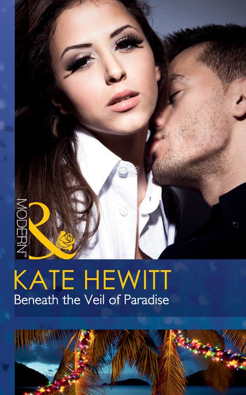 Kate Hewitt Beneath the Veil of Paradise kate hewitt beneath the veil of paradise