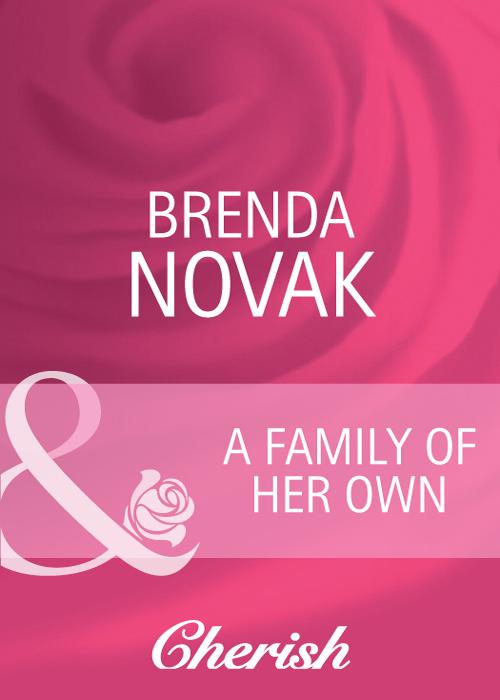 Brenda Novak A Family of Her Own brenda novak a family of her own