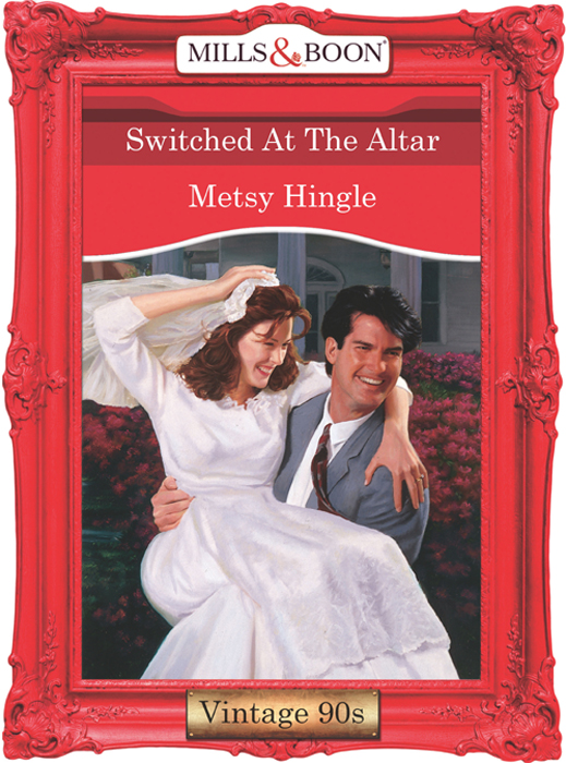 Metsy Hingle Switched At The Altar metsy hingle switched at the altar