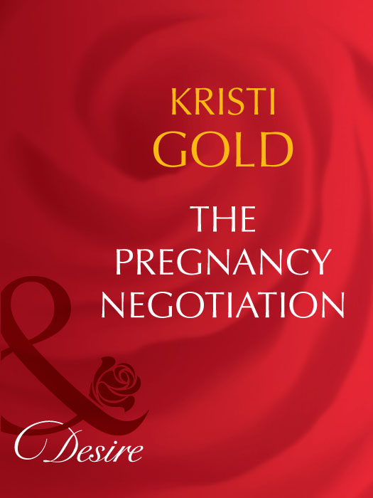 KRISTI GOLD The Pregnancy Negotiation sarah mallory to catch a husband