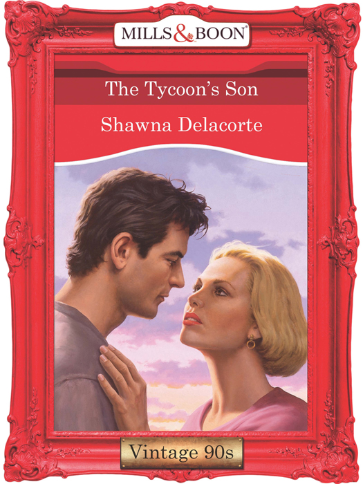 Shawna Delacorte The Tycoon's Son