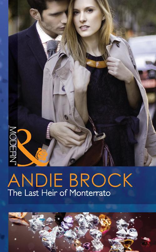 Andie Brock The Last Heir of Monterrato andie brock the last heir of monterrato