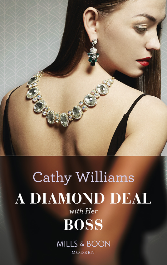CATHY WILLIAMS A Diamond Deal With Her Boss cathy williams taken by her greek boss