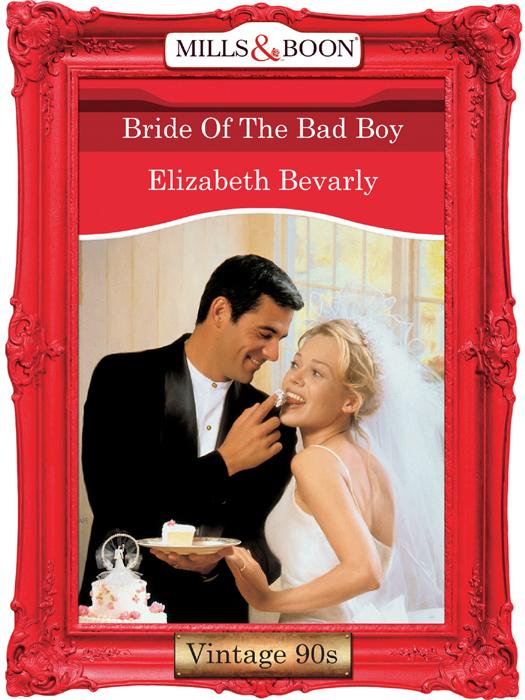 Elizabeth Bevarly Bride Of The Bad Boy elizabeth bevarly society bride