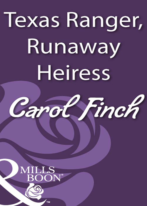 Carol Finch Texas Ranger, Runaway Heiress