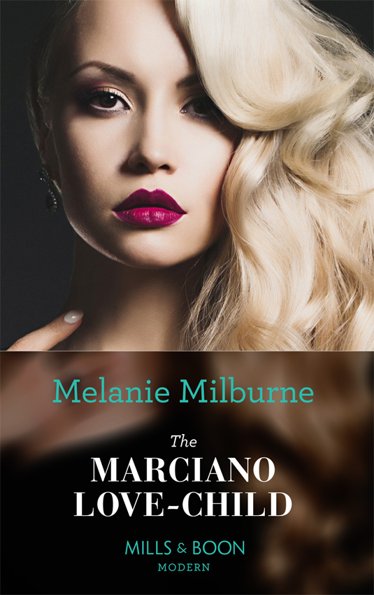 MELANIE MILBURNE The Marciano Love-Child