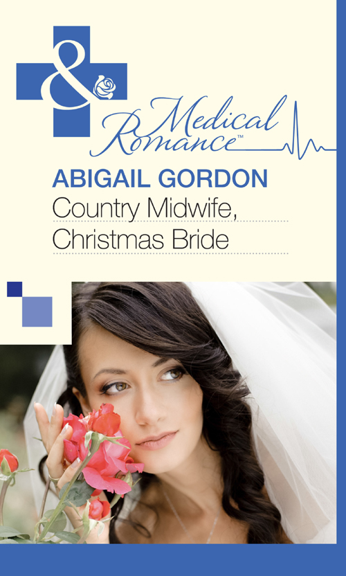 Abigail Gordon Country Midwife, Christmas Bride the midwife